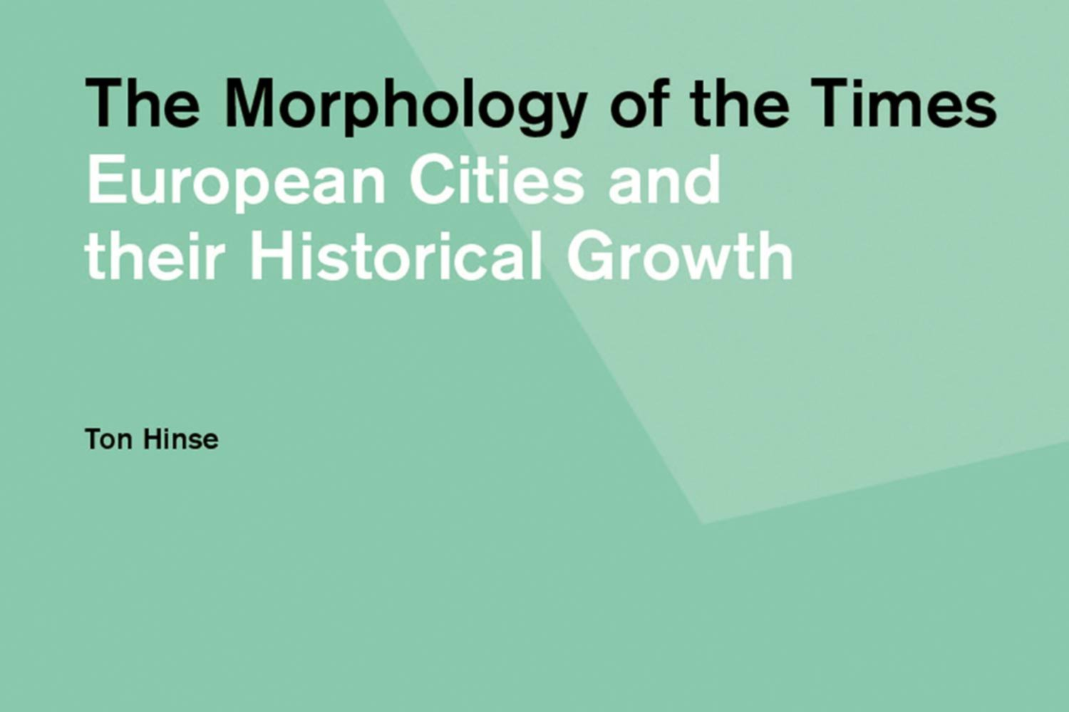 THE MORPHOLOGY OF THE TIMES EUROPEAN CITIES